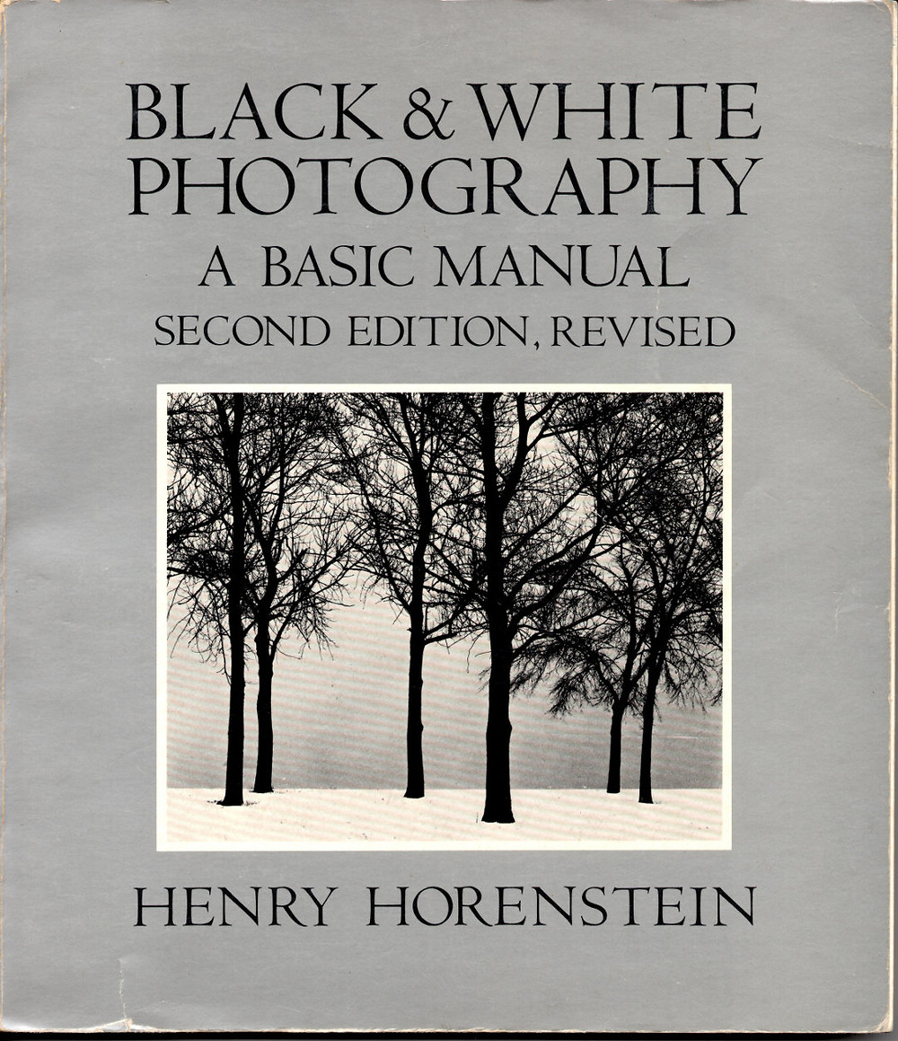 Cover of Black & White Photography: A Basic Manual, by Henry Horenstein