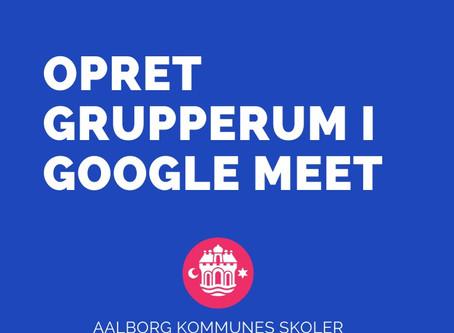Opret grupperum i Google Meet