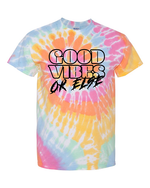 Good Vibes Or Else Tee