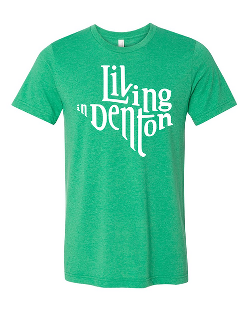 Living In Denton Tee