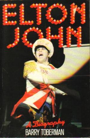 Elton John - A Biography