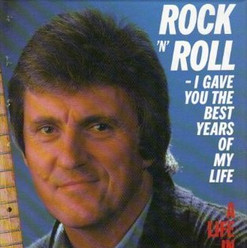 Rock 'N' Roll - I Gave You The Best Years