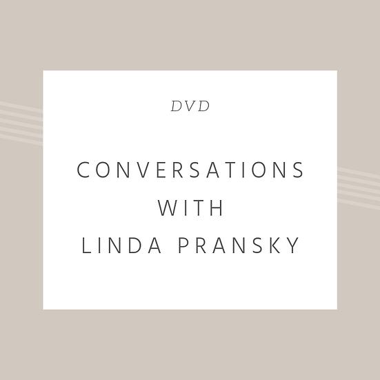 Conversations with Linda Pransky
