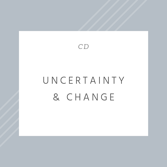Uncertainty & Change