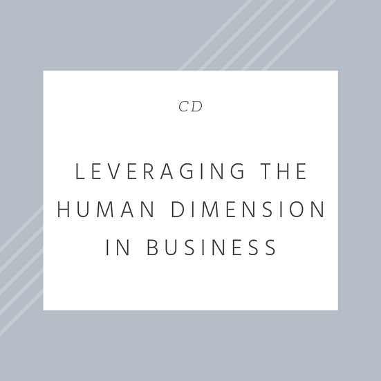 Leveraging the Human Dimension in Business