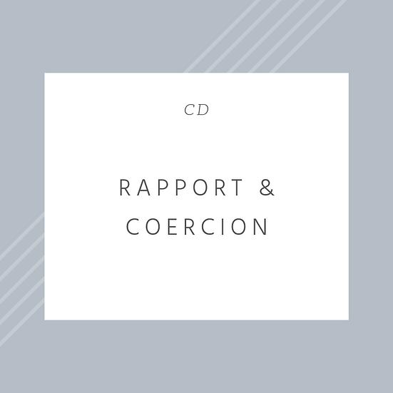 Rapport & Coercion