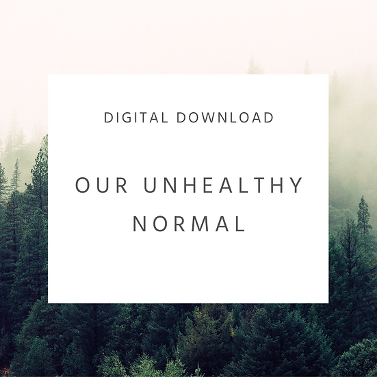 Our Unhealthy Normal