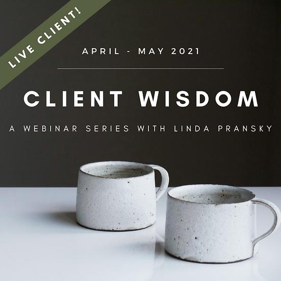 Client Wisdom: Live Client Webinar Series