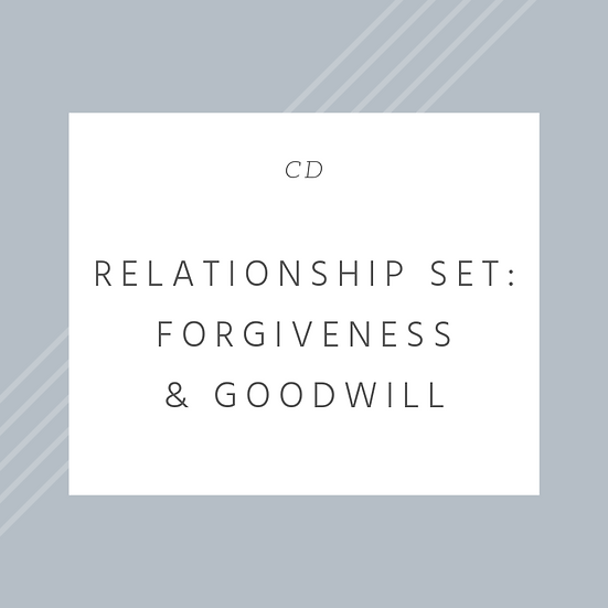 Relationship Set: Forgiveness & Goodwill