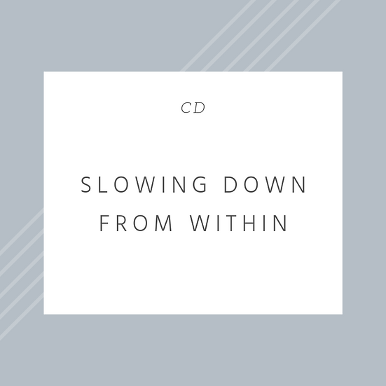 Slowing Down from WIthin