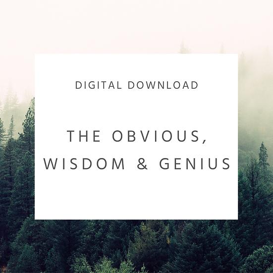 The Obvious, Wisdom & Genius