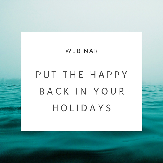 Put the Happy Back in Your Holidays