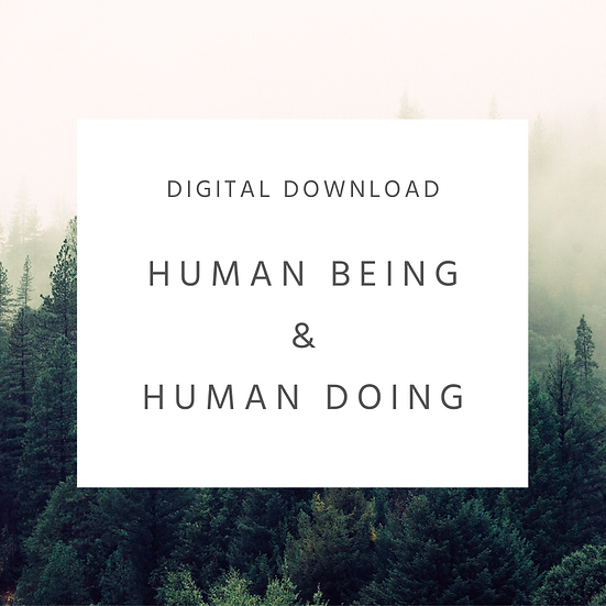 Human Being and Human Doing