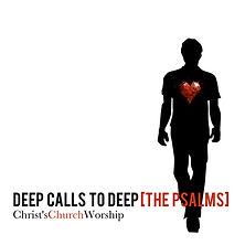 Christ's Church Worship Deep Calls to Deep The Psalms