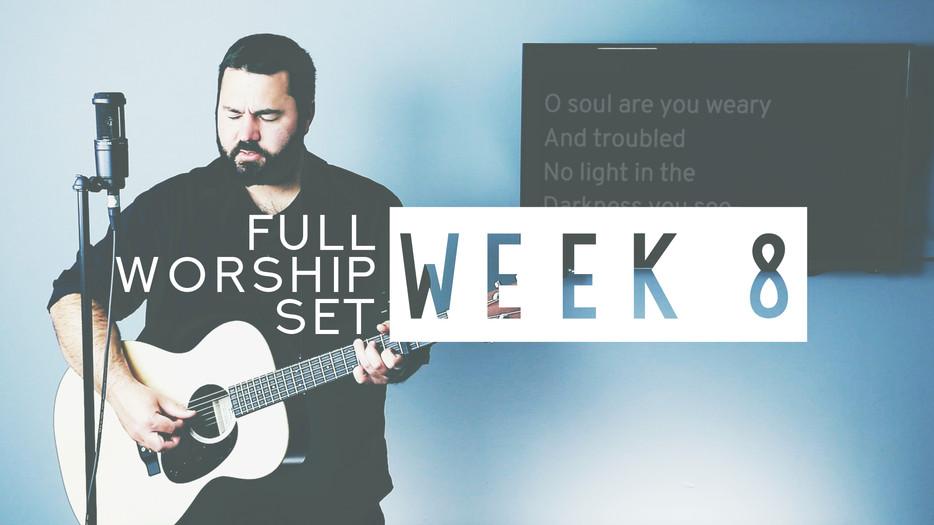 Download Worship Set Week 8 Now!