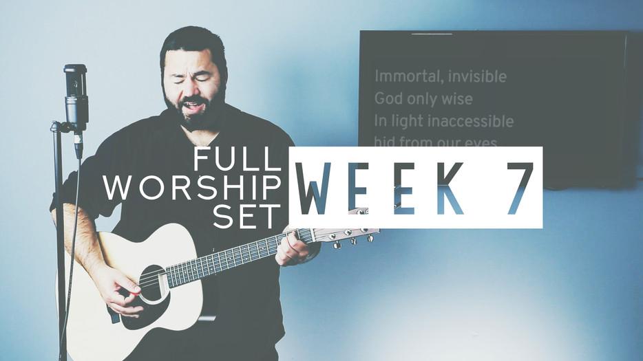 Download Worship Set Week 7 Now!