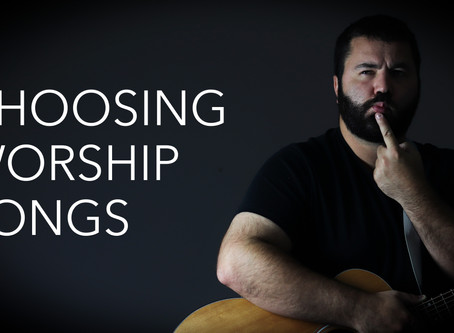 How to Choose the Best Songs for Worship