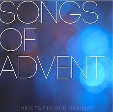 Christ's Church Worship Songs of Advent EP