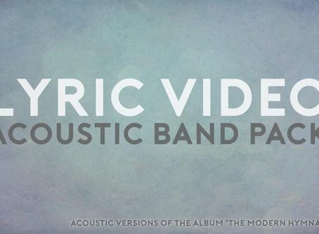New Acoustic Lyric Videos!