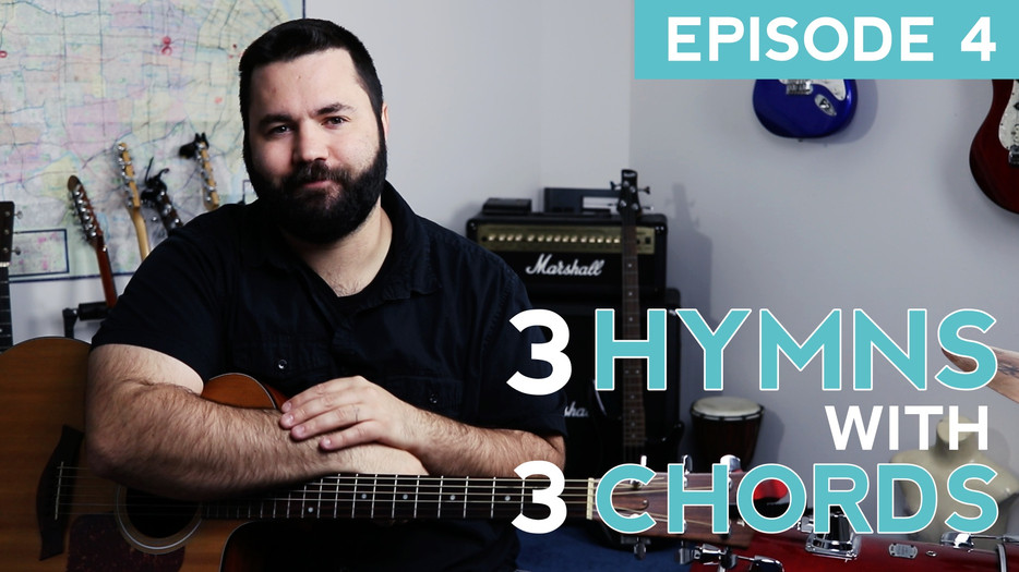 3 Hymns With 3 Chords (Episode 4)