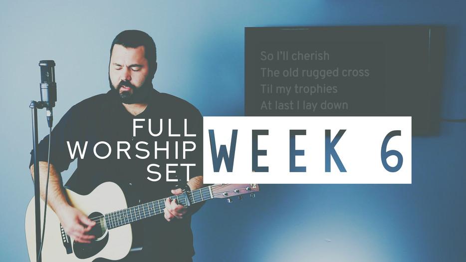Download Worship Set Week 6 Now!