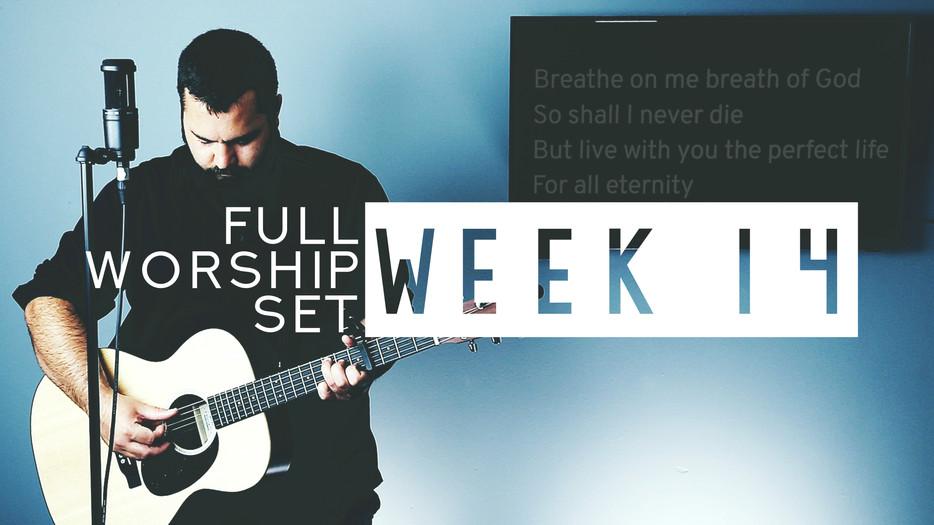 Download Worship Set Week 14 Now!