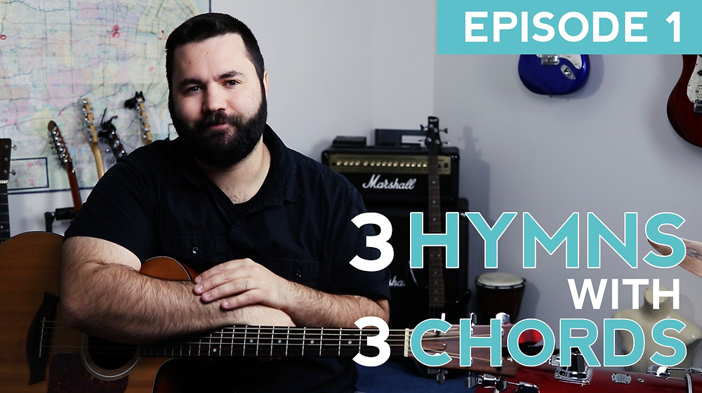 3 Hymns with 3 Chords Episode 1