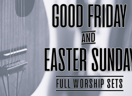 Easter and Good Friday Worship Sets Now Available!