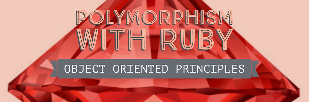 Object Orient principle - Polymorphism with Ruby