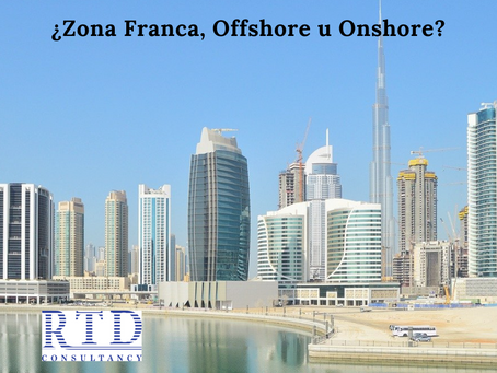 Consejos para iniciar actividad empresarial en Dubái:¿Zona Franca, Offshore u Onshore?