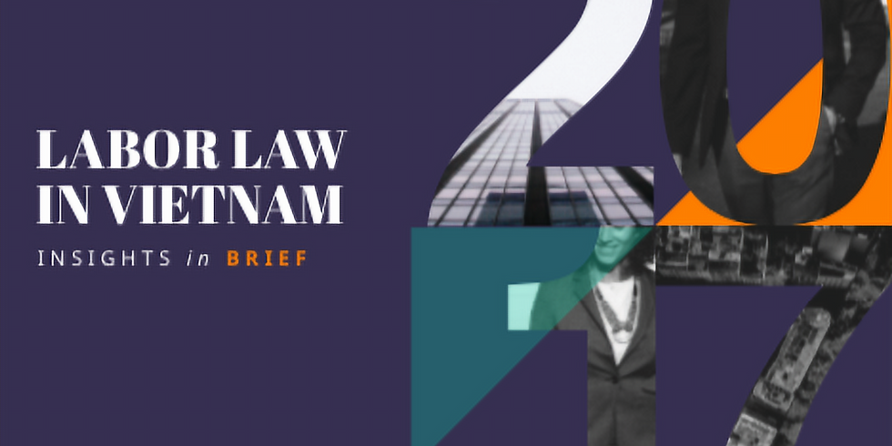 VIETNAMESE LABOR LAW 2012 - HOW TO MAKE ACTIONABLE PROPOSALS?