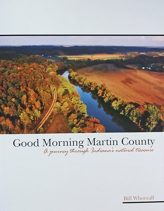 Good Morning Martin County: A journey through Indiana's national treasure
