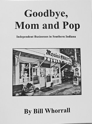 Goodbye, Mom and Pop: Independent Businesses in Southern Indiana