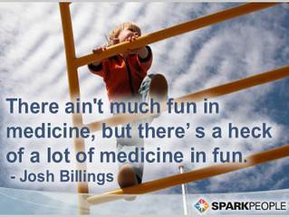 Laughter and fun are medicine!