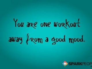 You are only one workout away!