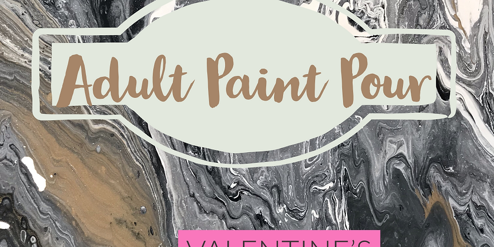 Valentine's Date Night - Adult Paint Pour