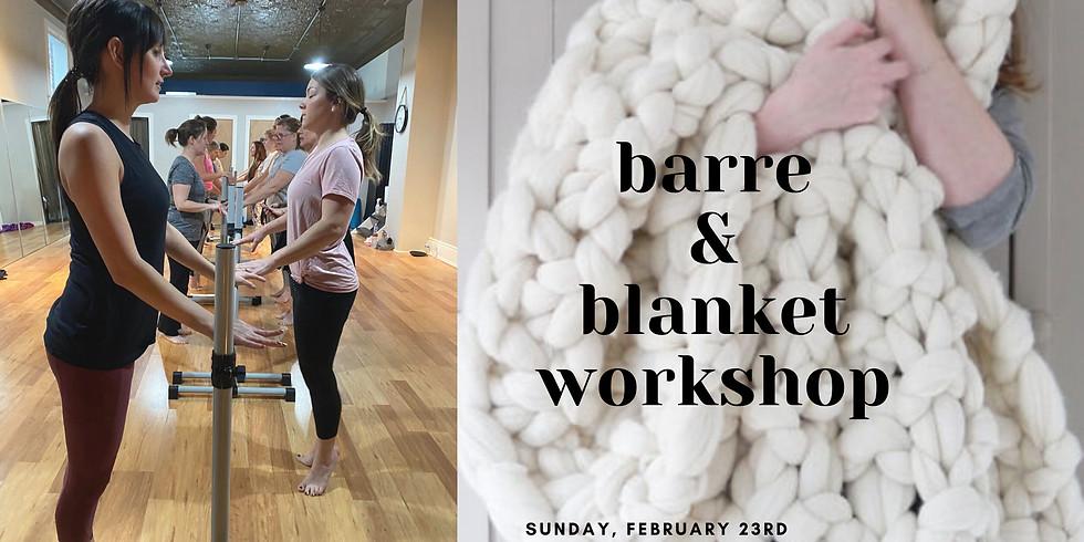 Barre & Blanket Workshop