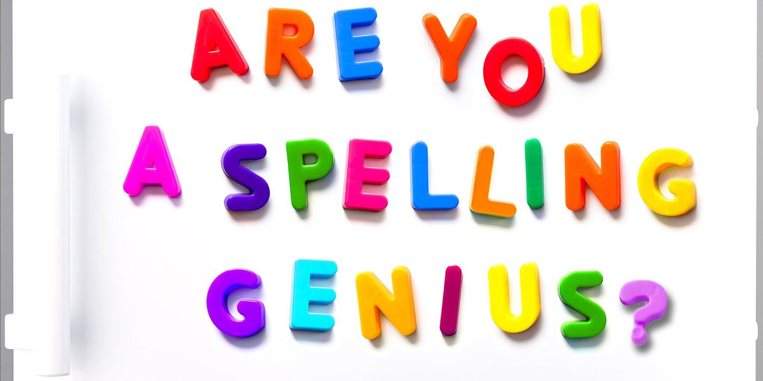 Be a spelling genius