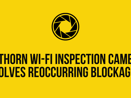 Hathorn Wi-Fi Inspection Camera Solves Reoccurring Blockage