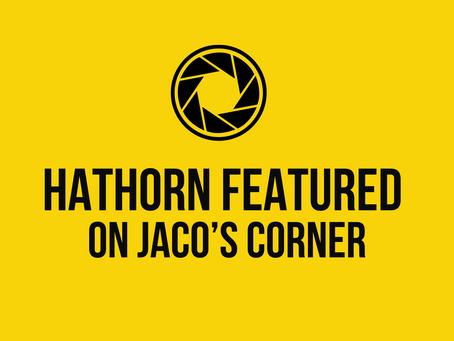 Hathorn Featured on Jaco's Corner
