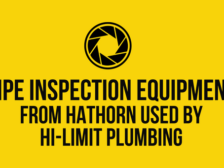 Pipe Inspection Equipment from Hathorn Used By Hi-Limit Plumbing