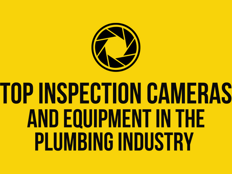 Top Inspection Cameras and Equipment In The Plumbing Industry