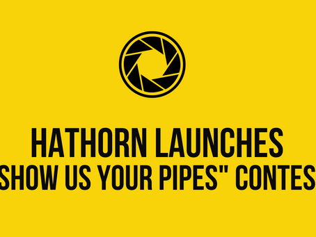 """Hathorn Launches """"Show Us Your Pipes"""" Contest"""