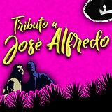 Tributo a José Alfredo - 31 de Octubre