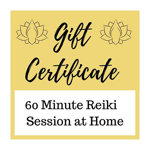 Gift Certificate for 60 Minute Reiki Session at Home