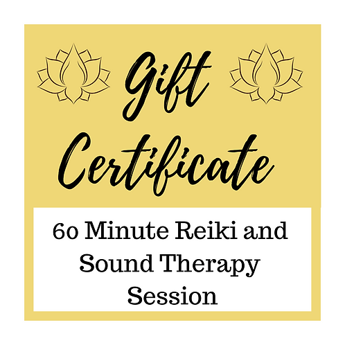 Gift Certificate for One Reiki and Sound Healing Session