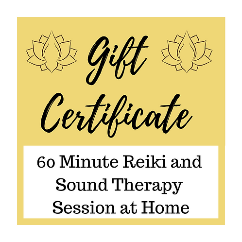 Gift Certificate for Reiki and Sound Therapy in Your Home
