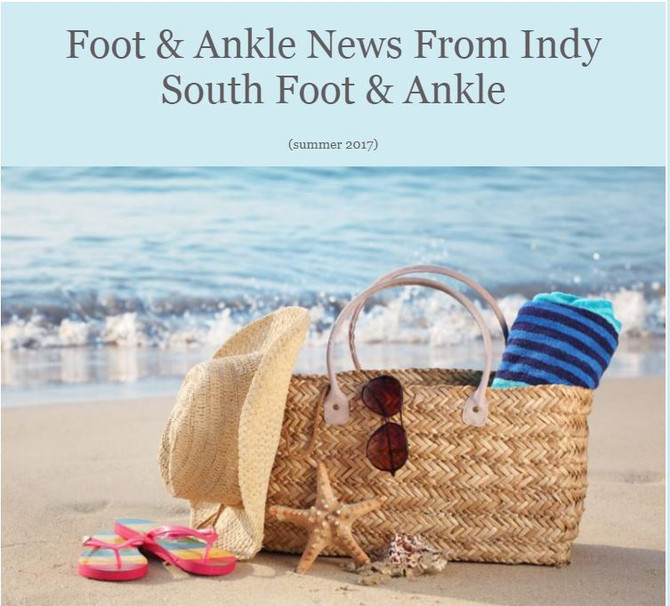 Summer News From Indy South Foot & Ankle