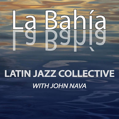 Latin Jazz Collective w/ John Nava QUINTET