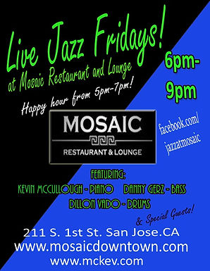 Jazz @ Mosaic  6-9PM  w/ Abe Arellano on bass and Bria Alexander on drums